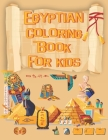 Egyptian Coloring Book For kids: Easy & Fun Book for Kids Age 6-8 Cover Image