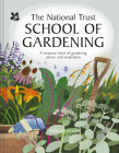 National Trust School of Gardening: Practical Advice From the Experts Cover Image