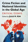 Crime Fiction and National Identities in the Global Age: Critical Essays Cover Image