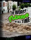 The Worst Floods of All Time (Edge Books: Epic Disasters) Cover Image