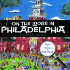 On the Loose in Philadelphia (Find the Animals) Cover Image
