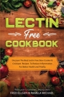 Lectin Free Cookbook: Discover The Best Lectin Free Slow Cooker, Crockpot Recipes To Reduce Inflammation For Better Health and Vitality: Wit Cover Image