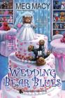 Wedding Bear Blues (A Teddy Bear Mystery #4) Cover Image