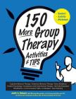 150 More Group Therapy Activities & Tips Cover Image