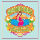 Margarita Mama: Mocktails for Moms-to-Be Cover Image