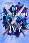 The Revolution of Ivy (Book of Ivy #2) Cover Image