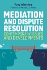 Mediation and Dispute Resolution: Contemporary Issues and Developments Cover Image