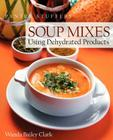 Pantry Stuffers Soup Mixes: Using Dehydrated Products Cover Image