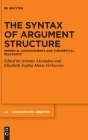 The Syntax of Argument Structure: Empirical Advancements and Theoretical Relevance (Linguistische Arbeiten #581) Cover Image