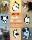 Mutts Shelter Stories: Love. Guaranteed. Cover Image
