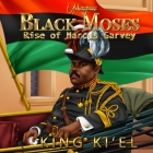 Black Moses, Rise of Marcus Garvey Cover Image