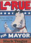 Larue for Mayor: Letters from the Campaign Cover Image