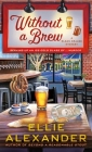 Without a Brew: A Sloan Krause Mystery Cover Image