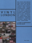 Vinyl London: A Guide to Independent Record Shops Cover Image