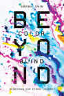 Beyond Colorblind: Redeeming Our Ethnic Journey Cover Image