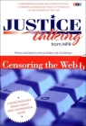 Justice Talking Censoring the Web: Leading Advocates Debate Todaya's Most Controversial Issues [With CD] (Justice Talking Audio Book Series) Cover Image