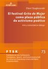 El Festival «Grito de Mujer» Como Plaza Pública de Activismo Poético: Arte Y Comunidad En Diálogo (Ftsk. Publikationen Des Fachbereichs Translations- #73) Cover Image