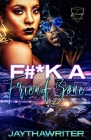 F#*k A Friend Zone: An Hood Standalone Cover Image