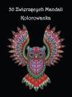 50 Zwierzęcych Mandali: Piękne wzory zwierząt do kolorowania i relaksu Mandala Kolorowanka Cover Image