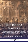 The Kebra Nagast: King Solomon, The Queen of Sheba & Her Only Son Menyelek - Ethiopian Legends and Bible Folklore Cover Image