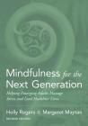 Mindfulness for the Next Generation: Helping Emerging Adults Manage Stress and Lead Healthier Lives Cover Image