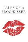 Tales of a frog kisser (Volume #1) Cover Image