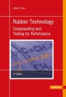 Rubber Technology 3e: Compounding and Testing for Performance Cover Image