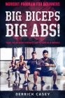 Workout Program For Beginners: BIG BICEPS BIG ABS! - Take Your Body From Flab To Abs in 4 Weeks Cover Image