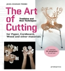 The Art of Cutting: Tradition and New Techniques for Paper, Cardboard, Wood and Other Materials Cover Image