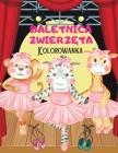 BALETNICAZWIERZĘTA Kolorowanka: Wesola kolorowanka Ballerina Zwierzęta obrazy dla dzieci I chlopców i dziewcząt I unikalne wzory dla dz Cover Image