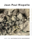 Jean Paul Riopelle and the Automatiste Movement (McGill-Queen's/Beaverbrook Canadian Foundation Studies in Art History #30) Cover Image