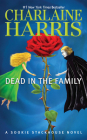 Dead in the Family (Sookie Stackhouse/True Blood #10) Cover Image