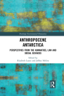 Anthropocene Antarctica: Perspectives from the Humanities, Law and Social Sciences Cover Image