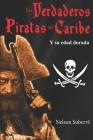 Los Verdaderos Piratas del Caribe: Y su edad dorada Cover Image