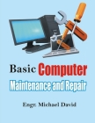 Basic Computer Maintenance and Repair Cover Image