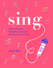 Sing: Your Way to a Healthier, Happier Life Cover Image