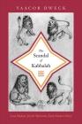The Scandal of Kabbalah: Leon Modena, Jewish Mysticism, Early Modern Venice (Jews #43) Cover Image