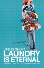 Life Is Short, Laundry Is Eternal: Confessions of a Stay-At-Home Dad Cover Image