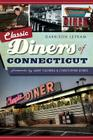 Classic Diners of Connecticut (American Palate) Cover Image