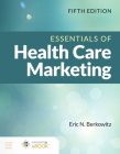 Essentials of Health Care Marketing, Fifth Edition Cover Image