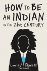 How to Be an Indian in the 21st Century Cover Image