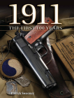 1911 the First 100 Years: The First 100 Years Cover Image