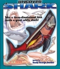 Uncover a Shark [With a Three-Dimensional Model of a Shark] Cover Image