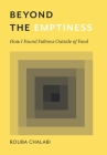 Beyond the Emptiness: How I Found Fullness Outside of Food Cover Image