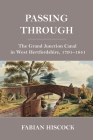 Passing Through: The Grand Junction Canal in West Hertfordshire, 1791-1841 Cover Image