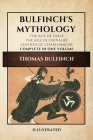 Bulfinch's Mythology (Illustrated): The Age of Fable-The Age of Chivalry-Legends of Charlemagne complete in one volume Cover Image