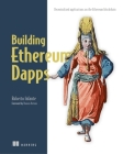 Building Ethereum DApps: Decentralized Applications on the Ethereum Blockchain Cover Image