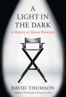 A Light in the Dark: A History of Movie Directors Cover Image