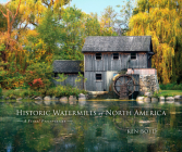 Historic Watermills of North America: A Visual Preservation Cover Image