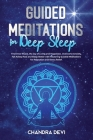 Guided Meditations for Deep Sleep: Find Inner Peace, the Joy of Living and Happiness. Overcome Anxiety, Fall Asleep Fast and Sleep Better with Meditat Cover Image
